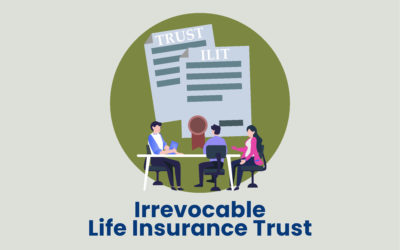 What's An Irrevocable Life Insurance Trust?